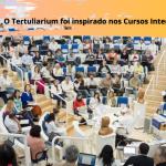O Tertuliarium foi inspirado nos Cursos Intermissivos (2)